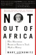Not out of Africa: How ''Afrocentrism'' Became An Excuse to Teach Myth as History (A New Republic book)