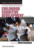 The Wiley-Blackwell Handbook of Childhood Cognitive Development, Second edition