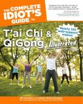 The Complete Idiot's Guide to T'ai Chi & Qigong Illustrated /cby Bill Douglas and Angela Wong Douglas