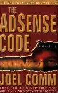 The AdSense Code: What Google Never Told You About Making Money with AdSense