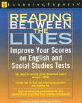 Reading Between the Lines: Improve Your Scores on English and Social Studies Tests