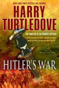 Turtledove, Harry - The War That Came Early 01 - Hitler's War