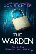 The Warden: a mind-blowing psychological thriller