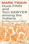 Huck Finn and Tom Sawyer among the Indians : and other unfinished stories