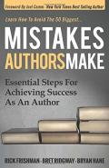 Mistakes authors make : essential steps for achieving success as an author