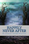 Happily never after: an anthology from Fey Publishing