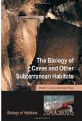 The Biology of Caves and Other Subterranean Habitats (Biology of Habitats)
