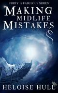 Making Midlife Mistakes: A Paranormal Women's Fiction Novel (Forty Is Fabulous Book 3)
