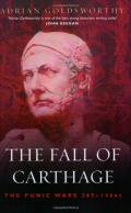 The Fall of Carthage: The Punic Wars 265-146BC (Cassell Military Paperbacks)