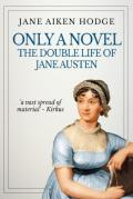 Only a novel; the double life of Jane Austen
