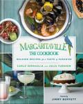 Margaritaville, the cookbook: relaxed recipes for a taste of paradise