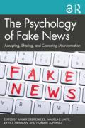 The Psychology Of Fake News Accepting, Sharing, And Correcting Misinformation