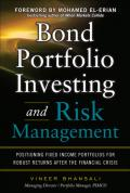 Bond portfolio investing and risk management: positioning fixed income portfolios for robust returns after the financial crisis