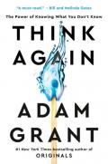 Think Again: The Power of Knowing What You Don't Know (Random House Large Print)