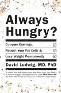Always hungry? : conquer cravings, retrain your fat cells, and lose weight permanently