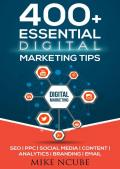 400+ Essential Digital Marketing Tips for Your Business