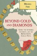 Beyond Gold and Diamonds: Genre, the Authorial Informant, and the British South African Novel