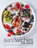 Sandwiches for Lunch: A Lunch Cookbook with Delicious Sandwich Recipes (2nd Edition)
