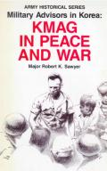 Military advisors in Korea : KMAG in peace and war