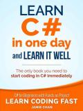 C#: Learn C# in One Day and Learn It Well. C# for Beginners with Hands-on Project