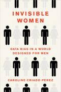 Invisible women. Data bias in a world designed for men
