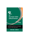 42 Rules to Increase Sales Effectiveness. A Practical Guidebook for Sales Reps, Sales Managers and Anyone Looking to
