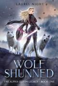 Wolf Shunned: A slow-burn fantasy romance (The Alpha Queen Legacy Book 1)