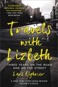 Travels with Lizbeth: Three Years on the Road and on the Streets