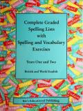 Complete Graded Spelling Lists with Spelling and Vocabulary Exercises: Years One and Two: British and World English (Kit's Graded Spelling Lists)