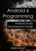 Android 6 Programming  Android Studio Development Guide