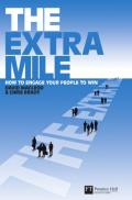 The Extra Mile: How to Engage Your People to Win