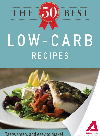 The 50 Best Low-Carb Recipes. Tasty, Fresh, and Easy to Make!