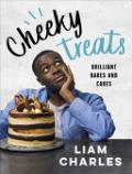 Liam Charles Cheeky Treats: 70 Brilliant Bakes and Cakes