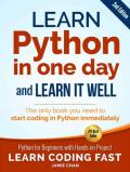 Python: Learn Python in One Day and Learn It Well. Python for Beginners with Hands-on Project