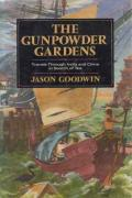The Gunpowder Gardens or, A Time for Tea: Travels Through India and China in Sh of Tea