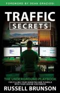 Traffic Secrets ; The Underground Playbook for Filling Your Websites and Funnels with Your Dream Customers