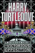 Turtledove, Harry - American Empire 03 - The Victorious Opposition