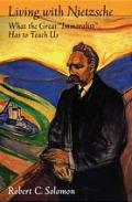 Living with Nietzsche : what the great