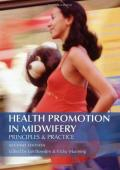 Health Promotion in Midwifery: Principles and Practice (Hodder Arnold Publication)
