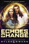 Echoes of Change (Echoes of Time Travel Series: Book Two)