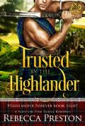 Trusted By The Highlander: A Scottish Time Travel Romance