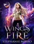 Wings of Fire: A Kickass Urban Fantasy With Romance (The Last Phoenix Book 1)