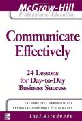 Communicate Effectively (The McGraw-Hill Professional Education Series)