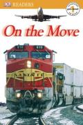 On the Move (Dk Readers. Pre-Level 1)