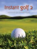 Instant golf 2: advanced tips and techniques