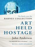 Art held hostage: the story of the Barnes collection