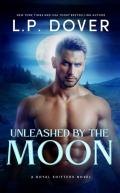 Unleashed by the Moon (A Royal Shifters novel Book 4)