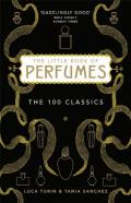 A Little Book of Perfumes: The 100 Greatest Scents