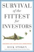 Survival of the Fittest for Investors: Using Darwin's Laws Osurvival of the Fittest for Investors: Using Darwin's Laws of Evolution to Build a Winning Portfolio F Evolution to Build a Winning Portfolio