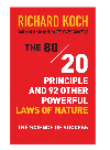 The 80/20 Principle and 92 Other Powerful Laws of Nature. The Science of Success